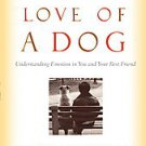 For the Love of a Dog: Understanding Emotion in You and Your Best Friend by...
