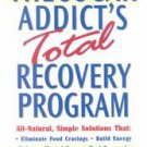The Sugar Addict's Total Recovery Program by Kathleen Desmaisons Ph.D. (2002,...