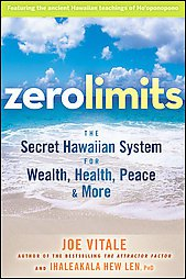 Zero Limits: The Secret Hawaiian System for Wealth, Health, Peace, and More b...