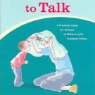It Takes Two To Talk: A Practical Guide For Parents of Children With Language...