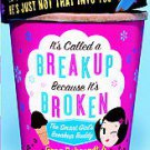 It's Called A Breakup Because It's Broken by AMIIRA RUOTOLA-BEHRENDT and Greg...
