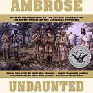 Undaunted Courage: Meriwether Lewis Thomas Jefferson and the Opening of the A...