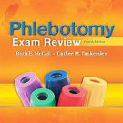 Phlebotomy Exam Review by Cathee M. Tankersley and Ruth E. McCall (2011, Othe...