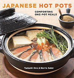 Japanese Hot Pots: Comforting One-Pot Meals by Harris Salat and Tadashi Ono (...