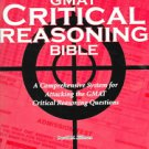 GMAT Critical Reasoning Bible: A Comprehensive System for Attacking the GMAT ...
