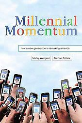 Millennial Momentum: How a New Generation Is Remaking America by Michael D. H...