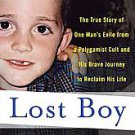 Lost Boy: The True Story of One Man's Exile from a Polygamist Cult and His Br...