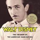 Walt Disney: The Triumph of the American Imagination by Neal Gabler (2007, Pa...