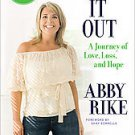 Working It Out by Abby Rike (2011, Hardcover)