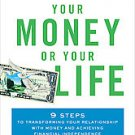 Your Money or Your Life: 9 Steps to Transforming Your Relationship With Money...