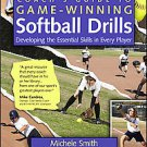 Coach's Guide to Game-Winning Softball Drills: Developing the Essential Skill...