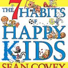 The 7 Habits of Happy Kids by Sean Covey (2008, Hardcover)