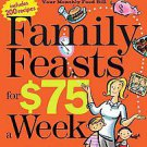 Family Feasts for $75 a Week by Mary Ostyn (2009, Paperback)