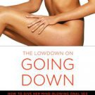 The Low Down On Going Down: How to Give Her Mind-Blowing Oral Sex by Marcy Mi...