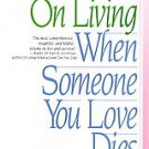 How to Go on Living When Someone You Love Dies by Therese A. Rando (1991, Pap...
