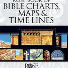 Rose Book of Bible Charts, Maps, and Time Lines by Calif.) Rose Publishing (T...