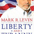 Liberty and Tyranny: A Conservative Manifesto by Mark R. Levin (2009, Hardcover)