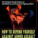 Krav Maga: How to Defend Yourself Against Armed Assault by Imi Sde-Or Lichent...