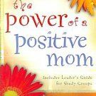 The Power of a Positive Mom by Karol Ladd (2007, Paperback, Revised)