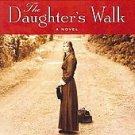 The Daughter's Walk by Jane Kirkpatrick (2011, Paperback)