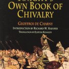 A Knight's Own Book Of Chivalry by Elspeth Kennedy, Richard W. Kaeuper and Ge...