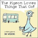The Pigeon Loves Things That Go! by Mo Willems (2005, Hardcover, Board)