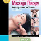 Basic Clinical Massage Therapy: Integrating Anatomy And Treatment by David M....
