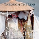 Through the Lens: National Geographic's Greatest Photographs by National...