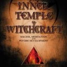 The Inner Temple of Witchcraft: Magick, Meditation and Psychic Development by...