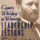 Cigars, Whiskey & Winning: Leadership Lessons from General Ulysses S. Grant b...