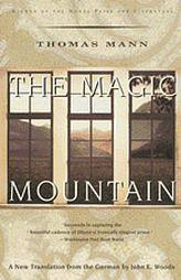The Magic Mountain by John E. Woods and Thomas Mann (1996, Paperback)