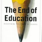 The End of Education: Redefining the Value of School by Neil Postman (1996, P...