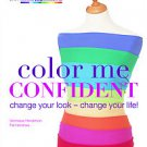 Color Me Confident: Change Your Look - Change Your Life by Veronique Henderso...