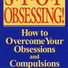 Stop Obsessing!: How to Overcome Your Obsessions and Compulsions (Paperback)
