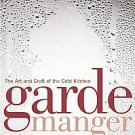 Garde Manger: The Art and Craft of the Cold Kitchen by Culinary Institute of ...