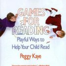 Games for Reading: Playful Ways to Help Your Child Read by Peggy Kaye (1984, ...