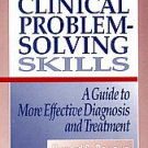 Developing Clinical Problem-Solving Skills: A Guide to More Effective Diagnos...