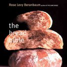 The Bread Bible by Rose Levy Beranbaum (2003, Hardcover)