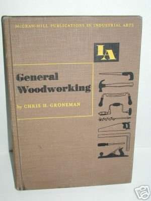 GENERAL WOODWORKING BY CHRIS H. GRONEMAN 1952