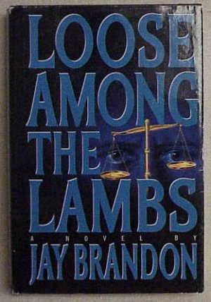 Loose Among the Lambs by Jay Brandon (1993) - Memory Lane Collectibles