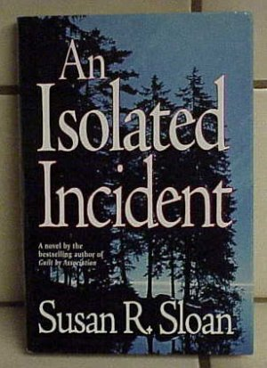 An Isolated Incident by Susan R. Sloan (1998) - HBDJ - Memory Lane Collectibles