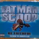 Fatman Scoop featuring Crooklyn Clan:  Be Faithful (Enhanced CD)