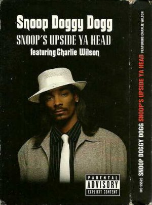 Snoop Doggy Dogg:  Snoop�s Upside Ya Head [featuring Charlie Wilson] (Cassette Single)