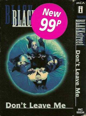 BLACKstreet:  Don�t Leave Me  (Cassette Single)