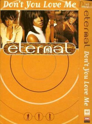 Eternal:  Don't You Love Me  (Cassette Single)