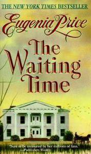 The Waiting Time by Eugenia Price (1998, Paperback, Reprint)