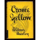 Crome Yellow by Adolous Huxley