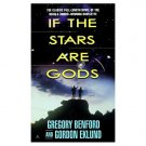 If the Stars are Gods by Benford & Eklund