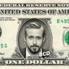 RYAN GOSLING on REAL Dollar Bill Spendable Cash Celebrity Money Mint