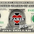 I LOVE PARIS on REAL Dollar Bill Cash Money Bank Note Currency Celebrity Dinero